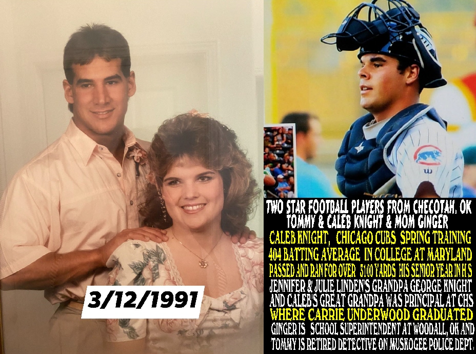 #38 CALEB KNIGHT, JOHNNY LINDEN'S GREAT NEPHEW, CHICAGO CUBS SPRING TRAINING, 404 BATTING AVERAGE IN COLLEGE AND PASSED AND RAN FOR OVER 3100 YARDS HIS SENIOR YEAR IN H S AT CHECOTAH OK. WHERE CARRIE UNDERWOOD WENT TO SCHOOL AND MY DAUGHTER'S GRANDPA GEORGE KNIGHT AND CALEB'S GREAT GRANDPA WAS PRINCIPAL